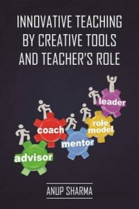Innovative Teaching by Creative Tools and Teacher's Role